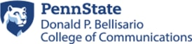 The Pennsylvania State University Penn State Donald P. Bellisario College of Communications