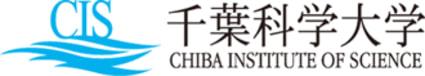 Chiba Institute of Science (Chiba Kagaku Daigaku (CIS))