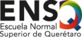 Higher Teacher Training School of Queretaro (Escuela Normal Superior de Querétaro)